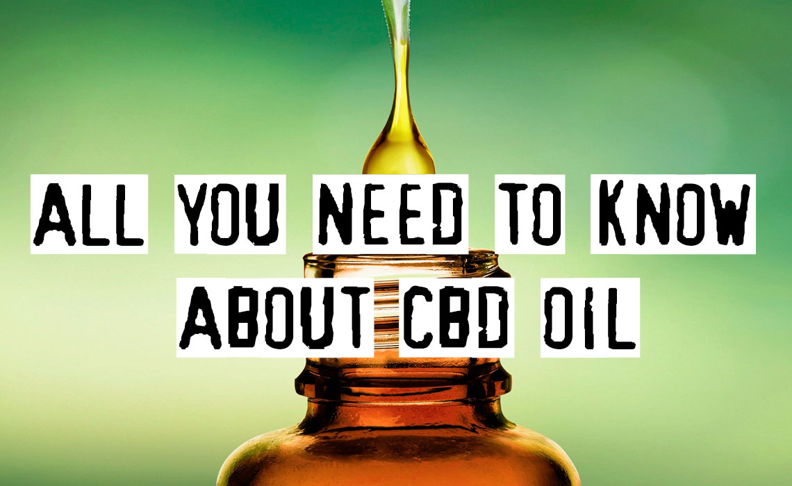 All You Need To Know About CBD Oil, Guide For Newbies