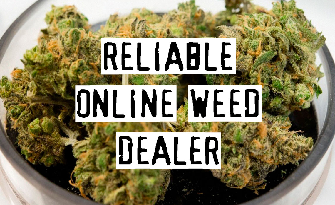 How to Find a Reliable Online Weed Dealer