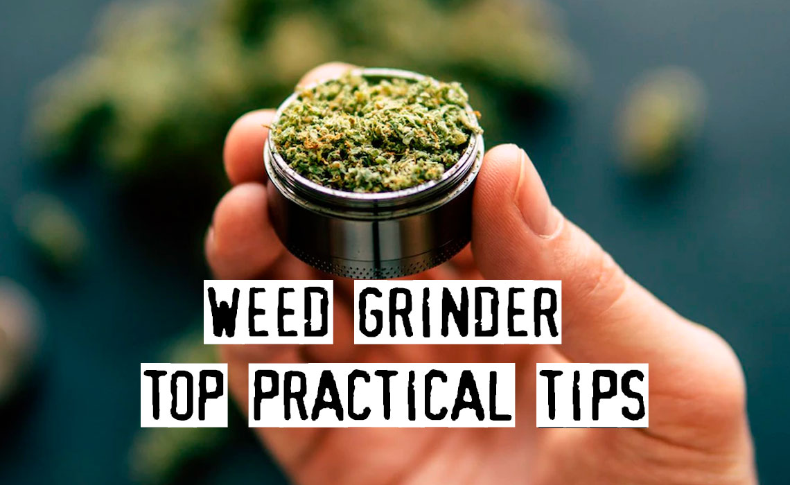 How To Use A Weed Grinder, Top Practical Tips