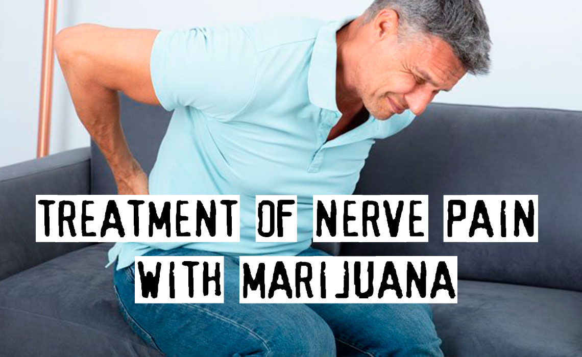 Treatment of Nerve Pain with Marijuana, Is It Real?